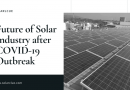 Future of Solar Industry after COVID-19 Outbreak