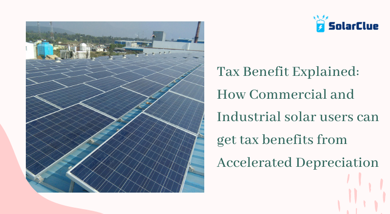 how commercial and industrial solar users can get tax benefits from accelerated depreciation