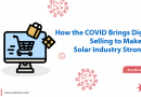 How the COVID Brings Digital Selling to Make the Solar Industry Stronger