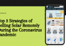 Top 3 Strategies of Selling Solar Remotely During the Coronavirus Pandemic